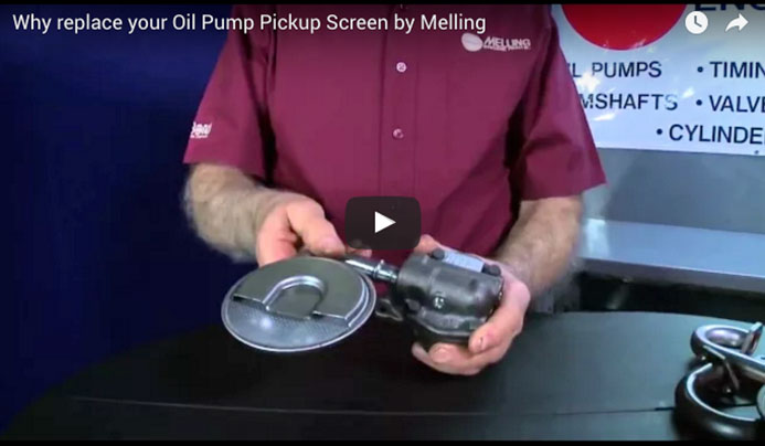 Why replace your Oil Pump Pickup Screen by Melling
