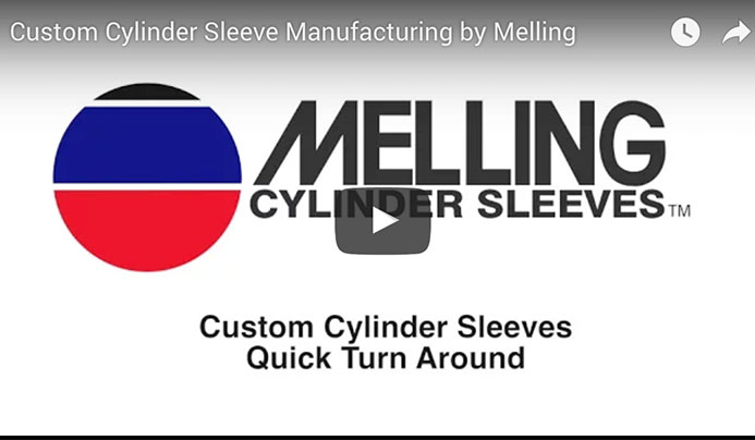 Custom Cylinder Sleeve Manufacturing by Melling